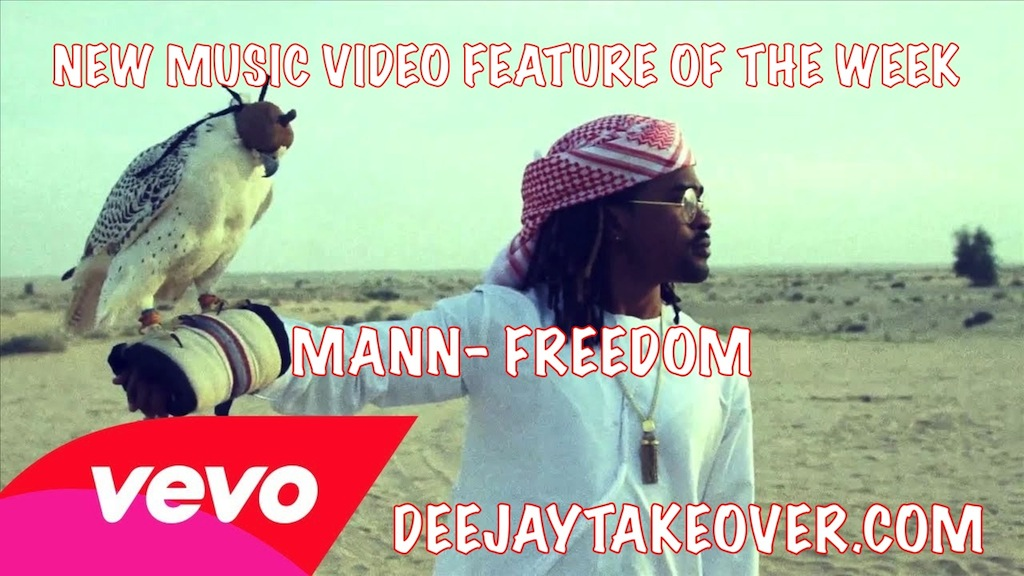 NEW MUSIC VIDEO FEATURE: MANN – FREEDOM [WATCH HERE]